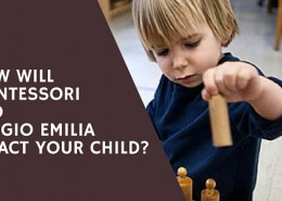How-will-Montessori-and-Reggio-Emilia-Impact-your-Child
